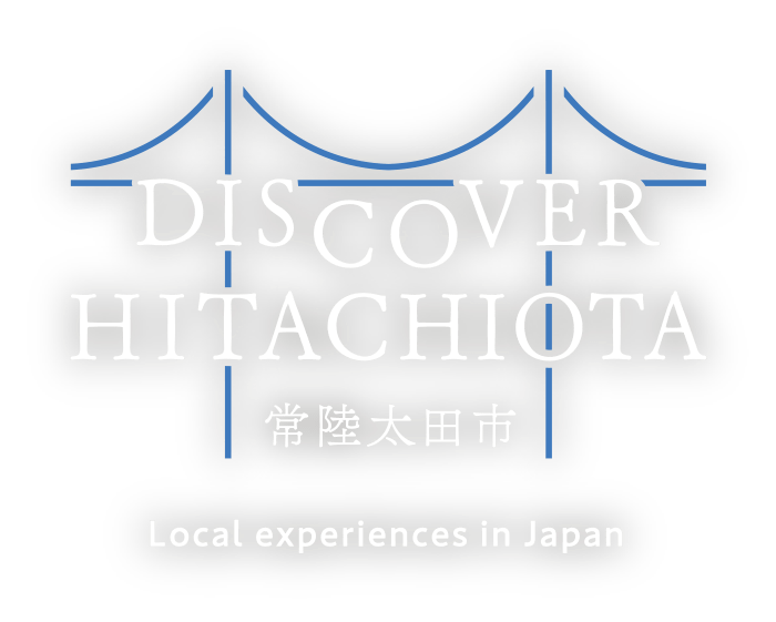 DISCOVER HITACHIOTA 常陸太田市 Local experiences in Japan